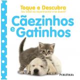 Cãezinhos e Gatinhos - Dorling Kindersley