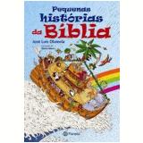 Pequenas Histórias da Bíblia - José Luis Olaizola
