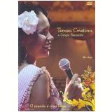 Teresa Cristina e Grupo Semente - Ao Vivo - O Mundo É Meu Lugar (DVD) - Teresa Cristina, Grupo Semente