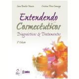 Entendendo Cosmecêuticos - Sara Bentler Vanzin, Cristina Pires