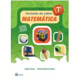 Vontade De Saber - Matematica - Ensino Fundamental Ii - 7� Ano - Joamir Souza