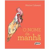 O Nome Da Manha - Marina Colasanti