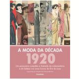 A Moda da D�cada: 1920 - Charlotte Fiell, Emmanuelle Dirix