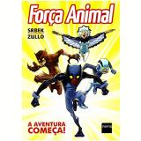 Força Animal - A Aventura Começa - Wellington Srbek