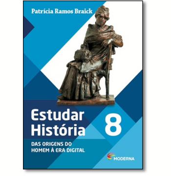 Estudar História - Das Origens do Homem à Era Digital - 8º Ano