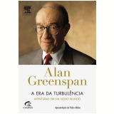 A Era da Turbulência  - Alan Greenspan