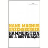Hammerstein ou a Obstinação - Hans Magnus Enzensberger