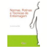 Normas, Rotinas e Técnicas de Enfermagem 4ª Edição - Ana Leticia Carnevalli Motta