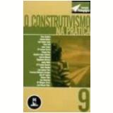 Construtivismo na Pr�tica, o Vol. 9 - Elena Barber�