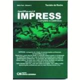 Openoffice.org 2.0 Impress Completo e Definitivo S�rie Free Vol. 4 - Tarc�zio da Rocha