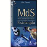 MDS: Manual de Sobrevivência para Fisioterapia - Olga Dreeben