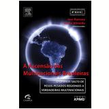 A Ascensão Das Multinacionais Brasileiras - FundaÇÃo Dom Cabral, AndrÉ Almeida Garcia, Jase Ramsey
