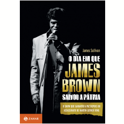 O Dia em que James Brown Salvou a P�tria