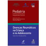 Doenças Reumáticas na Criança e no Adolescente - ClÓvis Artur Almeida da Silva