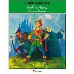 Livros - Biblioteca Pedro Bandeira - Robin Hood - A Lenda Da Liberdade - Pedro Bandeira - 9788516075736