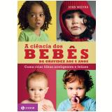 A Ciência dos Bebês - John Medina