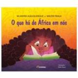 O Que Há De áfrica Em Nós - Wlamyra R. de Albuquerque, Walter Fraga
