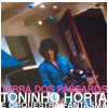 Toninho Horta - Terra Dos Passaros (CD)