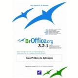 Broffice.org 3.2.1 - Guia Pratico De Aplica�ao - Jos� Augusto N. G. Manzano