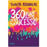 360 Dias De Sucesso - Thalita Rebou�as