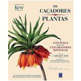 Os Caçadores De Plantas - Carolyn Fry