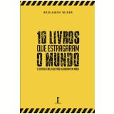10 livros que estragaram o mundo (Ebook) - Benjamin Wiker
