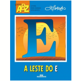A Leste Do E - Ziraldo Alves Pinto