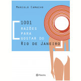 1001 Raz�es Para Gostar Do Rio - Marcelo Camacho