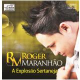 Roger Maranhão - A Explosão Sertaneja (CD) - Roger Maranhão
