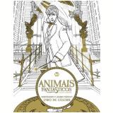 Animais Fantásticos e Onde Habitam: Personagens e Lugares Mágicos - Livro de Colorir -
