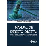 Manual de Direito Digital: Fundamentos, Legislação e Jurisprudência - Glaydson De Farias Lima