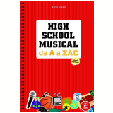 High School Musical de A a Zac - Kárin Fusaro