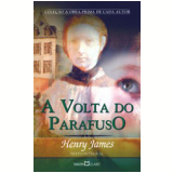 A Volta Do Parafuso - Henry James