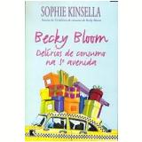 Becky Bloom Delírios de Consumo na 5ª Avenida