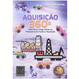 Aquisi��o 360� uma Nova Vis�o sobre os Processos de Fus�o e Aquisi��o - Jo�o a Bezerra