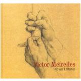 Victor Meirelles - Maria Inez Turazzi (Org.)