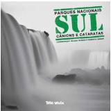 Parques Nacionais Sul (Vol. 4) - Roberto Linsker, Zé Paiva