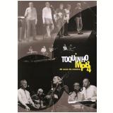 Toquinho MPB 4 - 40 Anos de Música (DVD) - Toquinho