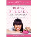 Bolsa Blindada - Patrícia Lages