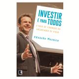 Investir É Para Todos - Eduardo Moreira