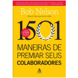 1501 Maneiras de Premiar seus Colaboradores - Bob Nelson
