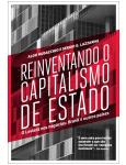 Reinven- <br> tando o Capitalismo de Estado