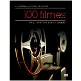 100 Filmes: Da Literatura Para O Cinema - Henri Mitterand