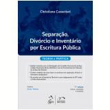Separacao, Divórcio E Inventário Por Escritura Pública - Christiano Cassettari