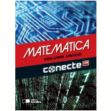 Conecte Matematica - Volume Único - Ensino Médio - Gelson Iezzi, Osvaldo Dolce, David Degenszajn ...