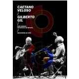 Caetano Veloso & Gilberto Gil - Dois Amigos, Um Século de Música ao Vivo (DVD) - Caetano Veloso, Gilberto Gil