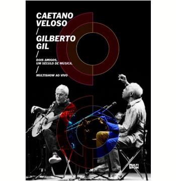 Caetano Veloso & Gilberto Gil - Dois Amigos, Um Século de Música ao Vivo (DVD)