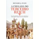 A Chegada do Terceiro Reich - Richard J. Evans