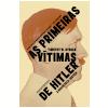 As Primeiras V�timas de Hitler