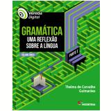 Vereda Digital - Gramática - Parte I (Vol. Único) - Thelma De Carvalho Guimaraes